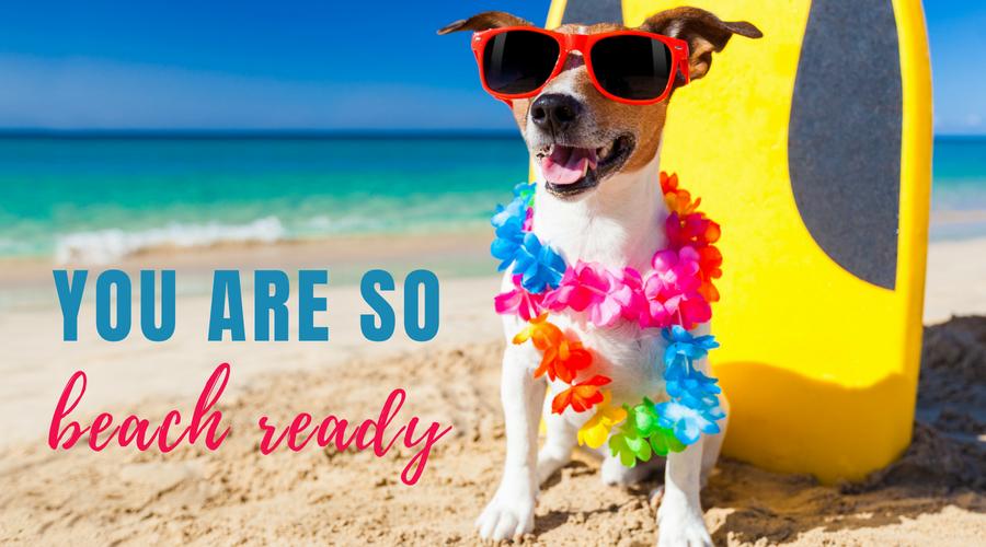 You are SO Beach Ready