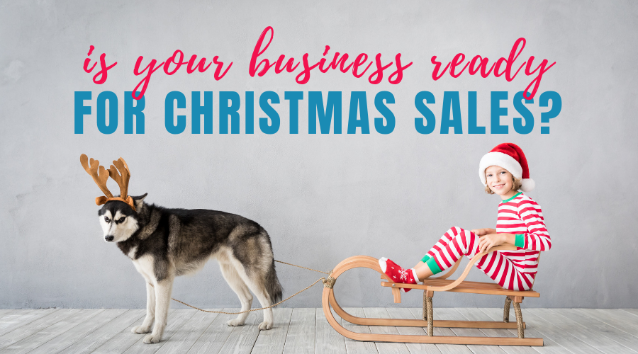 Is your business ready for christmas sales